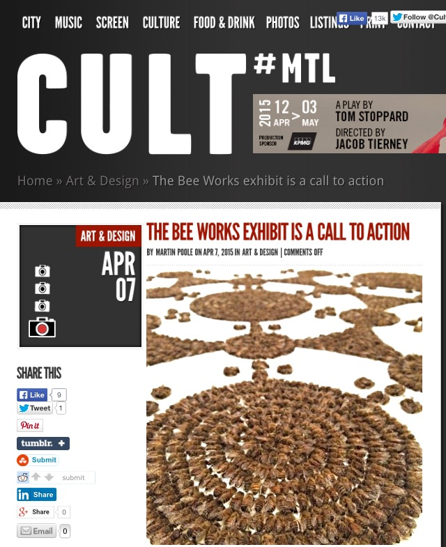 "15/04/07 ""The Bee Works Exhibit is a Call To Action"" Martin Poole. CULT Montreal. Art & Design."