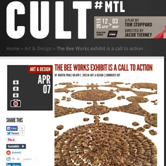"""15/04/07 """"The Bee Works Exhibit is a Call To Action"""" Martin Poole. CULT Montreal. Art & Design."""