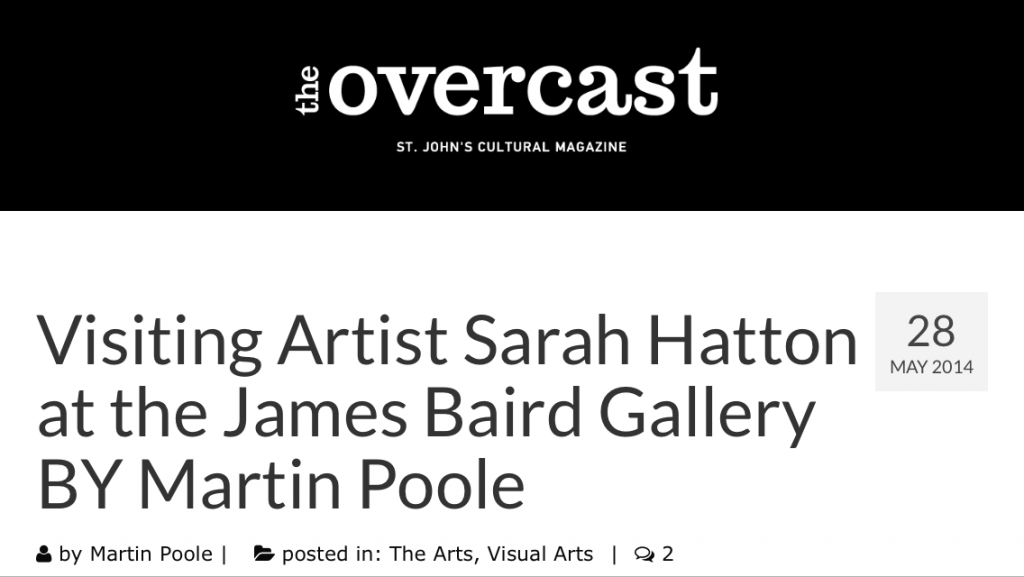 """14/05/28 """"Visiting Artist Sarah Hatton at the James Baird Gallery"""" Martin Poole. The Overcast"""